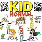 Kid Normal | Greg James,Chris Smith