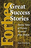 img - for Forbes Great Success Stories: Twelve Tales of Victory Wrested from Defeat by Alan Farnham (2000-09-28) book / textbook / text book