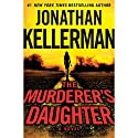 The Murderer's Daughter: A Novel (       UNABRIDGED) by Jonathan Kellerman Narrated by To Be Announced