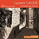 Le soleil des Scorta Audiobook by Laurent Gaudé Narrated by Pierre-François Garel