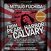 From Pearl Harbor to Calvary | [Mitsuo Fuchida]
