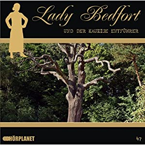 Der kauzige Entführer (Lady Bedfort 47) Hörspiel