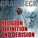 Religion Definition and Derision: Fragment of God Extended Edition Audiobook by Craig Beck Narrated by Craig Beck