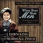 When Boys Were Men: From Memoirs to Tales, Book 1 Hörbuch von J. Dawn King Gesprochen von: Marshall Finch