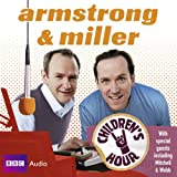 Armstrong and Miller: Children's Hour (BBC Audio)by Alexander Armstrong