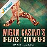 Wigan Casino's Greatest Stompers - 40th Anniversary Edition