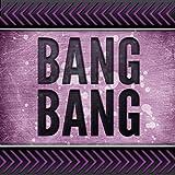 Bang Bang (Originally Performed by Jessie J Ariana Grande and Nicki Minaj)