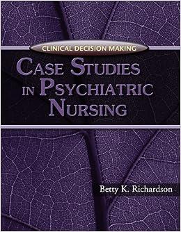 case studies in psychiatric nursing richardson