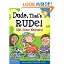 Dude, That's Rude!: (Get Some Manners) (Laugh & Learn)
