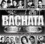 Bachata Simply The Best by Various Artists (2007-05-03)
