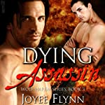 Dying Assassin: Wolf Harem Series, Book 3 (       UNABRIDGED) by Joyee Flynn Narrated by Malcolm McDonald
