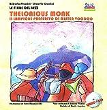 Thelonius Monk. Il lampione di mister Vudù. Con CD Audio