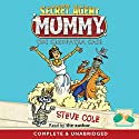 Secret Agent Mummy: Book 2, The Cleopatra Case Audiobook by Steve Cole Narrated by Steve Cole