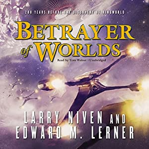 Betrayer of Worlds | [Larry Niven, Edward M. Lerner]