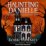 The Ghost Who Loved Diamonds: Haunting Danielle Series, Book 2 | Bobbi Holmes,Anna J. McIntyre