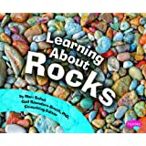 Learning about Rocks (Pebble Plus: Science Builders)