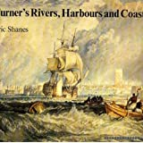 Turner's Rivers, Harbours and Coasts