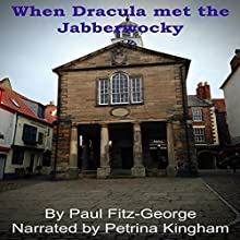When Dracula Met the Jabberwocky Audiobook by Paul Fitz-George Narrated by Petrina Kingham