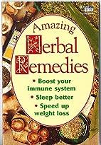Amazing Herbal Remedies by Laurel Dewey
