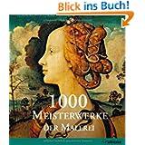1000 Meisterwerke der europäischen Malerei: Von 1300 bis 1850