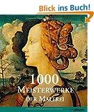 1000 Meisterwerke der europ�ischen Malerei: Von 1300 bis 1850