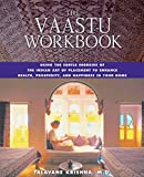 The Vaastu Workbook: Using the Subtle Energies of the Indian Art of Placement