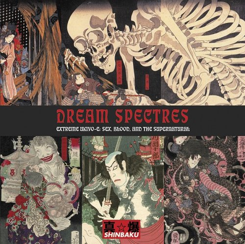 Dream Spectres: Extreme Ukiyo-e: Sex, Blood & the Supernatural