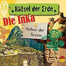 Die Inka: Söhne der Sonne(Rätsel der Erde) Hörbuch von Oliver Elias Gesprochen von: Matthias Haase