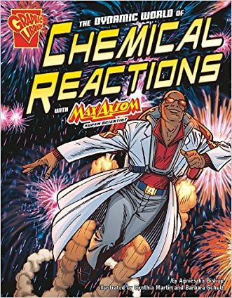 The Dynamic World of Chemical Reactions with Max Axiom (Graphic Science)