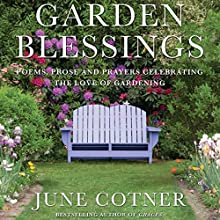 Garden Blessings: Prose, Poems and Prayers Celebrating the Love of Gardening (       UNABRIDGED) by June Cotner Narrated by Jenifer Krist