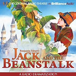 Jack and the Beanstalk: A Radio Dramatization | [Benjamin Tabart, Jerry Robbins]