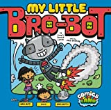 img - for My Little Bro-Bot (Comics Land) book / textbook / text book