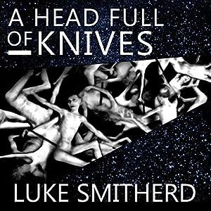 A Head Full of Knives: An Urban Fantasy Novel Audiobook