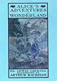 Alices Adventures in Wonderland.  RARE VERSION ILLUSTRATED by Arthur Rackham. With a Poem by Austin Dobson