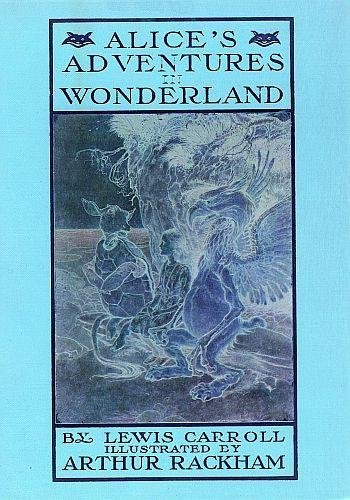 Alice's Adventures in Wonderland. RARE VERSION ILLUSTRATED by Arthur Rackham. With a Poem by Austin Dobson