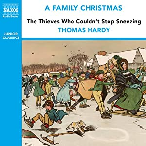 The Thieves Who Couldn't Stop Sneezing (from the Naxos Audiobook 'A Family Christmas') Audiobook