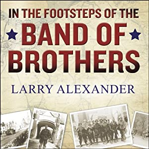 In the Footsteps of the Band of Brothers Audiobook