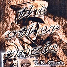 The Other Nazis: Powerwolf Publications, Book 2 Audiobook by V. K. Clark Narrated by John Alan Martinson Jr.