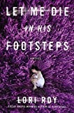 img - for Let Me Die in His Footsteps: A Novel book / textbook / text book