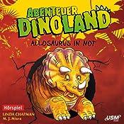 Allosaurus in Not (Abenteuer Dinoland 1) | Linda Chapman, Michelle Misra