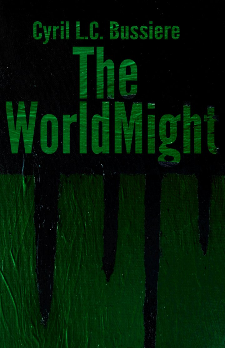 The WorldMight by Cyril L.C. Bussiere