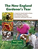 img - for The New England Gardener's Year: A Month-by-Month Guide for Maine, New Hampshire, Vermont. Massachusetts, Rhode Island, Connecticut, and Upstate New York book / textbook / text book