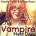 The Vampire Next Door Audiobook by Natalie Vivien, Bridget Essex Narrated by Maria Marquis