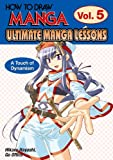 How To Draw Manga: Ultimate Manga Lessons Volume 5: A Touch of Dynamism (v. 5) (4766115589) by Hayashi, Hikaru