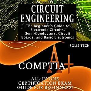 Circuit Engineering & CompTIA A+ Audiobook