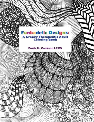 Funkadelic Designs: A Groovy Therapeutic Adult Coloring Book PDF