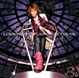 TETSUYA「LOOKING FOR LIGHT」