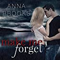 Make Me Forget: It's Kind of Personal, Book 1 Audiobook by Anna Brooks Narrated by Nelson Hobbs, Neva Navarre