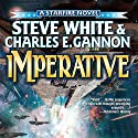 Imperative: Starfire, Book 7 Audiobook by Steve White, Charles E. Gannon Narrated by Marc Vietor