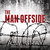 The Man Offside | [A. W. Gray]